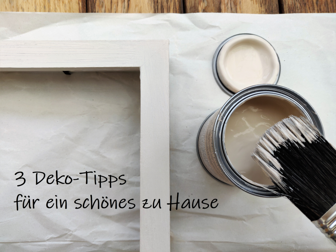 3 Deko-Tipps für ein schönes zu Hause